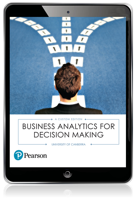 Business analytics for decision making custom ebook 1st pearson 9781488624278 9781488624278 business analytics for decision making custom ebook fandeluxe Images