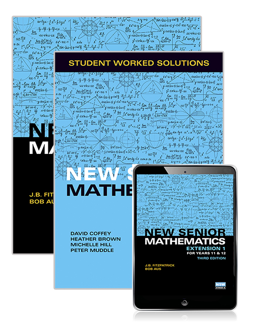 New Senior Mathematics Extension 1 Years 11 & 12 Student Book, eBook and Student Worked Solutions Book, 3rd Edition