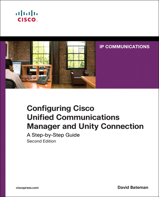 Configuring Cisco Unified Communications Manager and Unity Connection: A  Step-by-Step Guide
