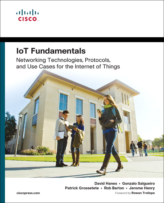 Iot fundamentals networking technologies protocols and use cases next they walk through each key technology protocol and technical building fandeluxe Images