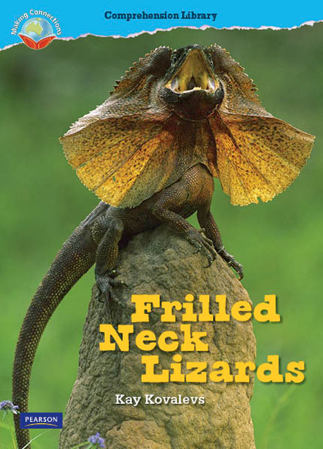 Making Connections Comprehension Library Grade 1: Frilled Neck Lizards (Reading Level 12/F&P Level G)