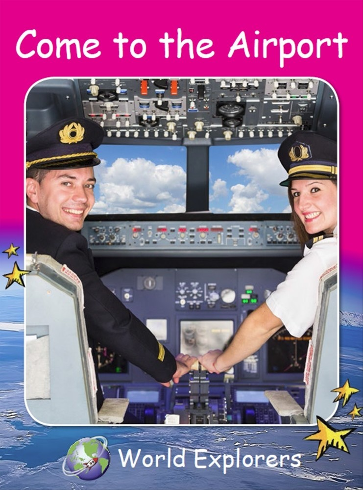 Red Rocket Readers: World Explorers: Come to the Airport (Reading Level 1/F&P Level A) - Image