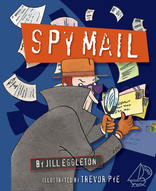 MainSails Level 3: Spy Mail (Reading Level 27/F&P Level R)