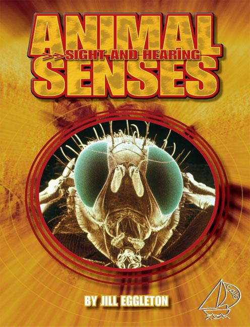 MainSails Level 3: Animal Senses: Sight and Hearing (Reading Level 29/F&P Level T)