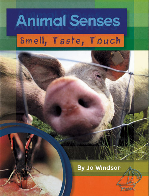 MainSails Level 3: Animal Senses: Smell, Taste, Touch (Reading Level 29/F&P Level T)