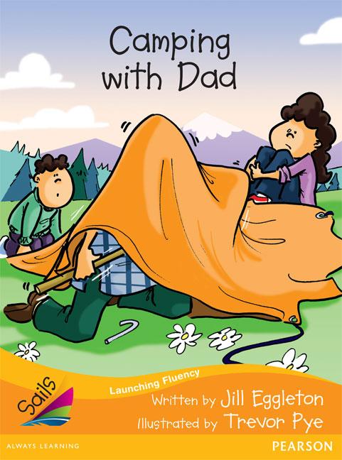 Sails Additional Fluency - Orange: Camping With Dad (Reading Level 15/F&P Level I)