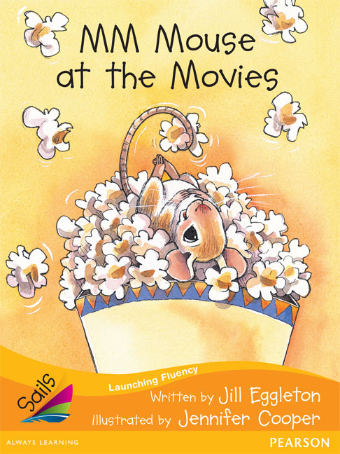 Sails Additional Fluency - Orange: MM Mouse at the Movies (Reading Level 15/F&P Level I)