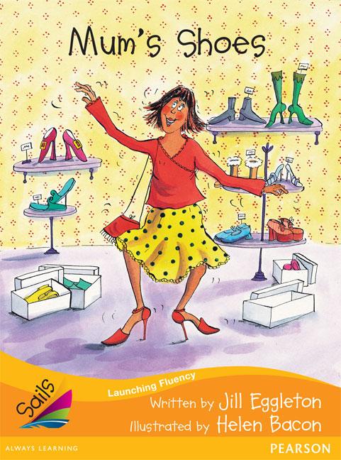 Sails Additional Fluency - Orange: Mum's Shoes (Reading Level 15/F&P Level I)