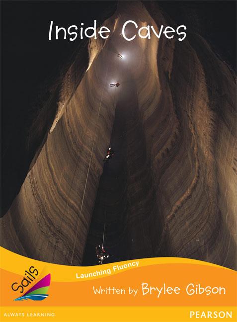 Sails Additional Fluency - Orange: Inside Caves (Reading Level 15/F&P Level I)