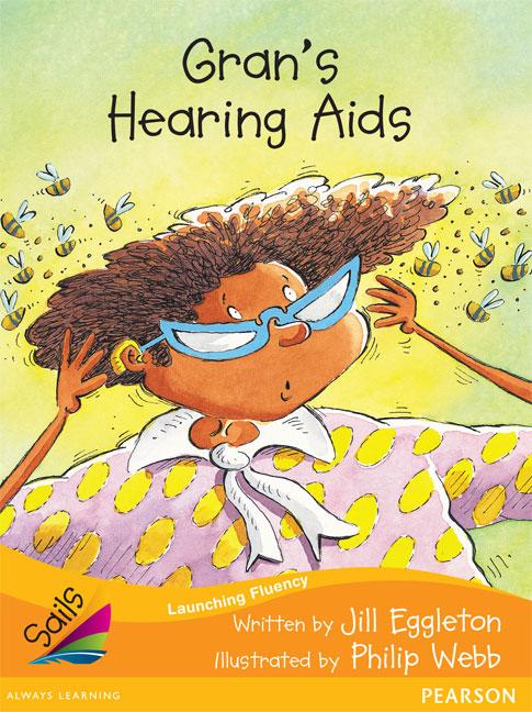 Sails Additional Fluency - Orange: Gran's Hearing Aids (Reading Level 16/F&P Level I)