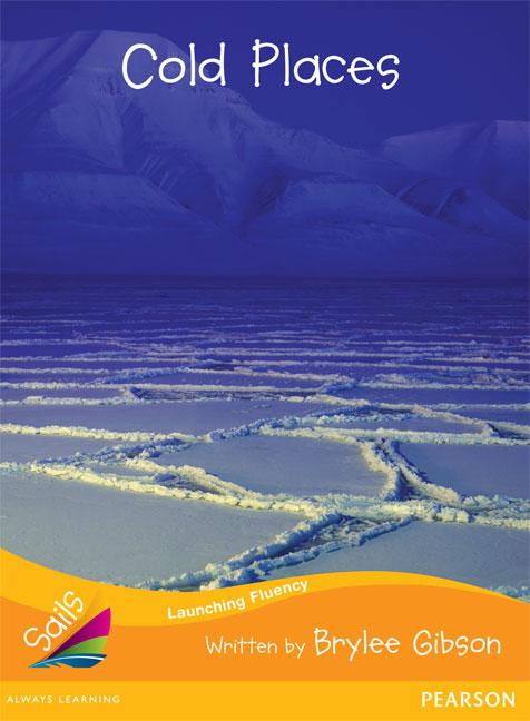 Sails Additional Fluency - Orange: Cold Places (Reading Level 16/F&P Level I)