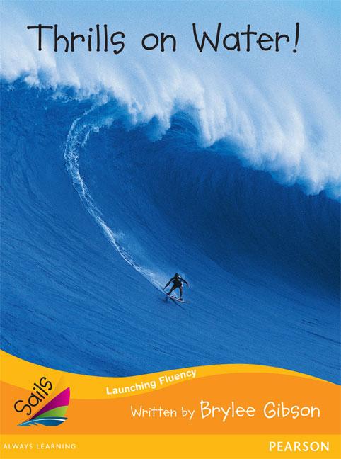 Sails Additional Fluency - Orange: Thrills on Water! (Reading Level 16/F&P Level I)