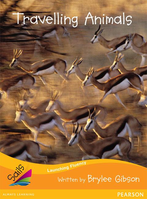 Sails Additional Fluency - Orange: Travelling Animals (Reading Level 16/F&P Level I)