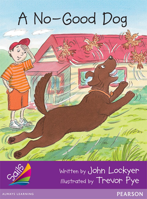 Sails Additional Fluency - Purple: A No-Good Dog (Reading Level 19/F&P Level K)