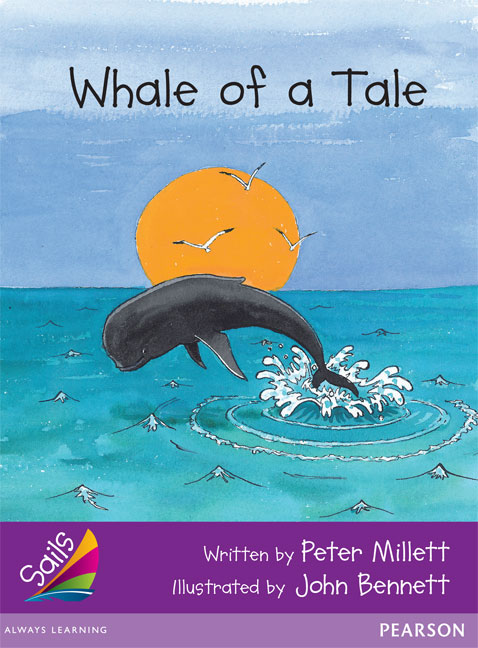 Sails Additional Fluency - Purple: Whale of a Tale (Reading Level 22/F&P Level M)