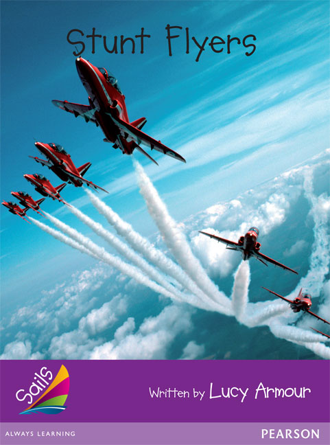 Sails Additional Fluency - Purple: Stunt Flyers (Reading Level 23/F&P Level N)