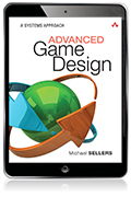 Advanced Game Design: A Systems Approach eBook