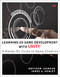 Learning 2D Game Development with Unity: A Hands-On Guide to Game Creation