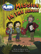 Bug Club Fluent Fiction Play (Sapphire): Mission in the Jungle (Reading Level 29/F&P Level T)