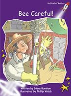 Red Rocket Readers: Fluency Level 3 Fiction Set C: Bee Careful! (Reading Level 17/F&P Level K)