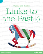 Discovering History (Lower Primary) Objects and Stories: Links to the Past 3 (Reading Level 22/F&P Level M)