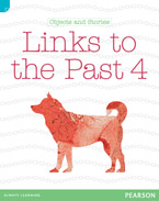 Discovering History (Lower Primary) Objects and Stories: Links to the Past 4 (Reading Level 19/F&P Level K)
