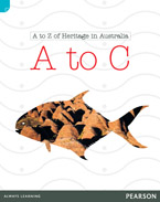 Discovering History (Lower Primary) A to Z of Heritage in Australia: A to C (Reading Level 22/F&P Level M)