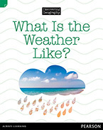 Discovering Geography (Lower Primary Nonfiction Topic Book): What isthe Weather Like? (Reading Level 11/F&P Level G)
