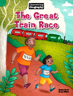 Discovering Geography (Lower Primary Fiction Topic Book): The Great Train Race (Reading Level 11/F&P Level G)