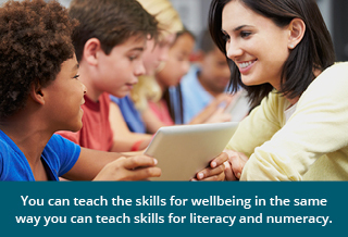 Teach the skills for wellbeing