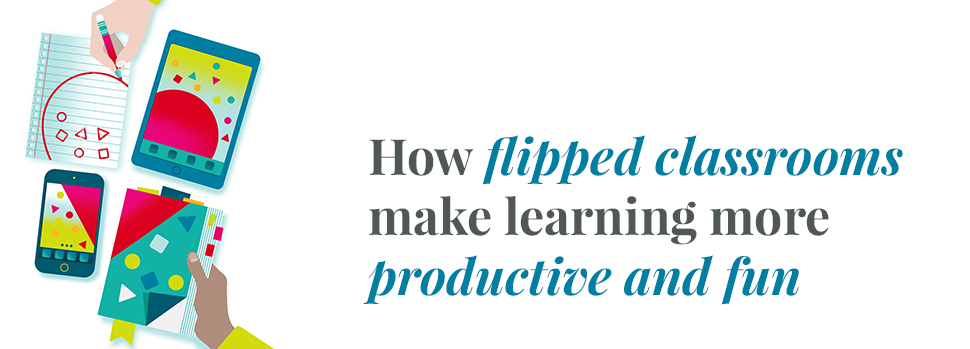How flipped classrooms make learning more productive and fun - H 970 x 349