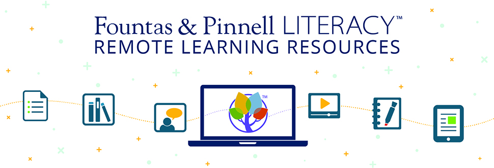 Fountas and Pinnell remote learning resources