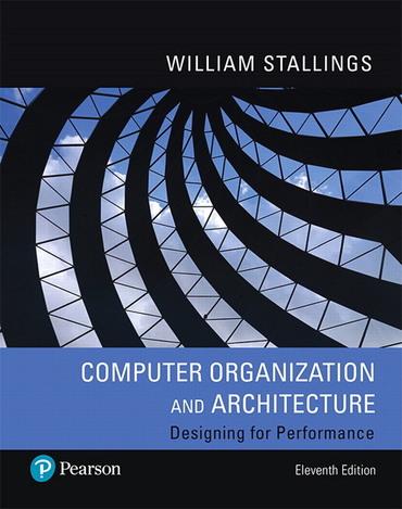 Computer Organization And Architecture Rental Edition 11th Edition Pearson