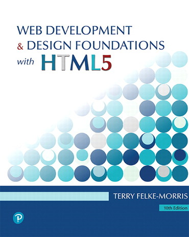 Web Development And Design Foundations With Html5 Rental Edition 10th Edition Pearson
