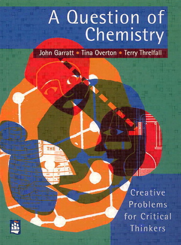 A Question of Chemistry: Creative Problems for Critical Thinkers