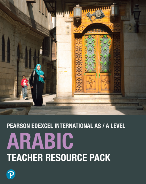 Pearson Edexcel International Advanced Level Arabic Teacher Resource Pack