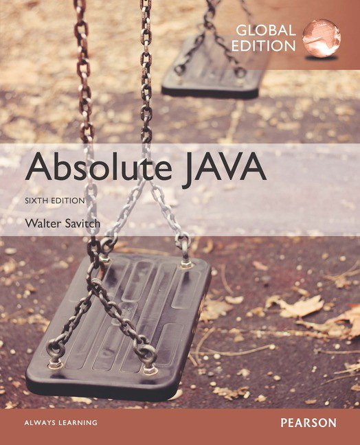 "<img alt=""Absolute Java, 6th Global Edition. Walter Savitch & Kenrick Mock"">"