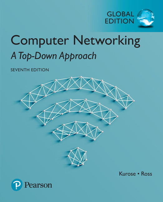"<img alt=""Computer Networking: A Top-Down Approach, 7th Global Edition. James Kurose, Keith Ross"">"
