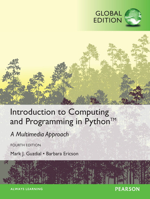 "<img alt=""Introduction to Computing and Programming in Python, 4th Global Edition. Mark J. Guzdial, Barbara Ericson"">"
