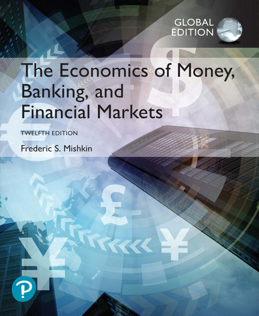 "<img alt=""The Economics of Money, Banking, and Financial Markets, 12th Global Edition. Frederic S. Mishkin"">"