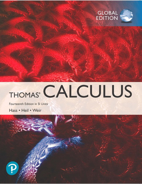 "<img alt=""Thomas' Calculus 14th edition in SI Units. Joel R. Hass, Christopher E. Heil and Maurice D. Weird"">"