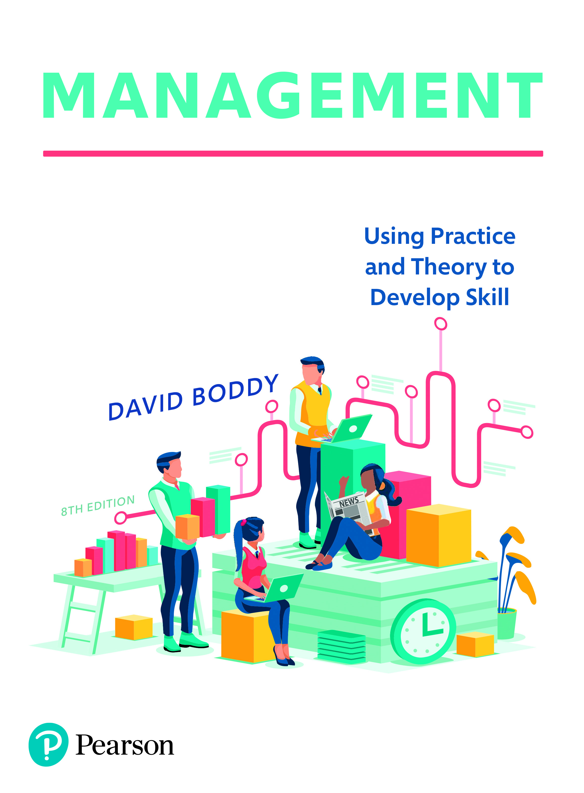 Management: Using practice and theory to develop skill, 8/E