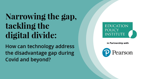 Narrowing the gap, tackling the digital divide: How can technology address the disadvantage gap during COVID and beyond?