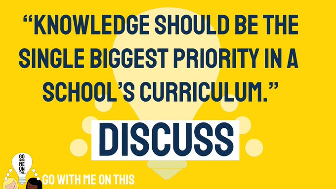 Knowledge should be the single biggest priority in a school's curriculum