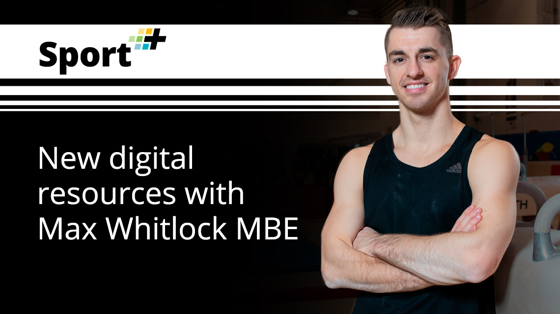 New digital resources with Max Whitlock MBE