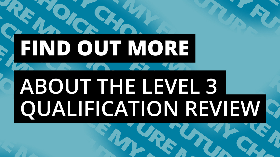 Find out more about the Level 3 qualification review