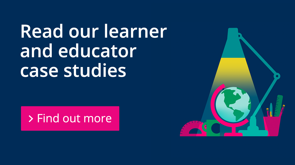 Read our learner and educator case studies.