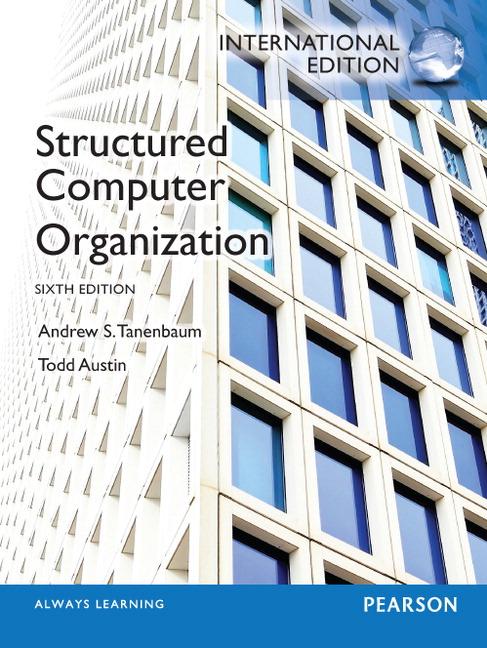 Tanenbaum Austin Structured Computer Organization International Edition 6th Edition Pearson