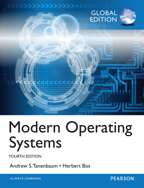Tanenbaum and Bos MODERN OPERATING SYSTEMS: GLOBAL EDITION, 4e