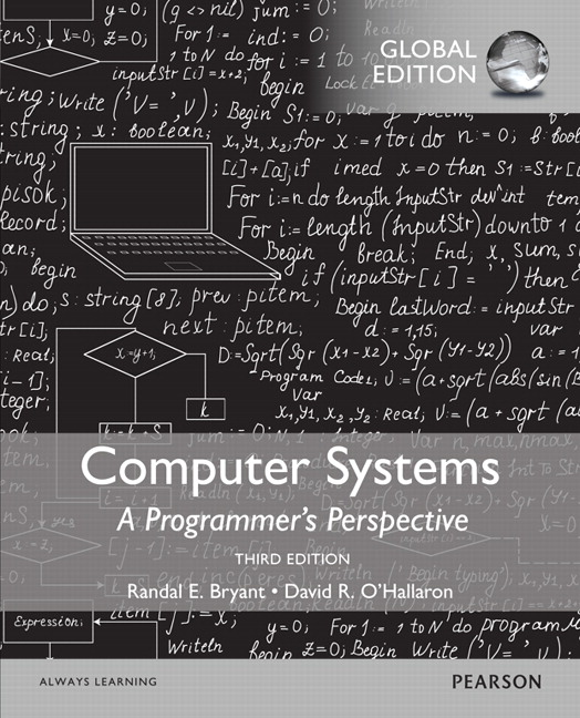Bryant and O'Hallaron COMPUTER SYSTEMS: A PROGRAMMER'S PERSPECTIVE